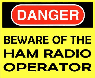 Beware of the Ham Radio Operator